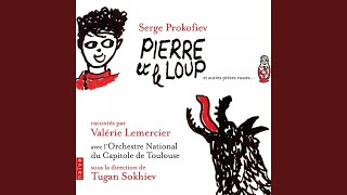 """Pierre et le Loup (""""Un beau matin, Petit Pierre ouvrit la porte... """")"""