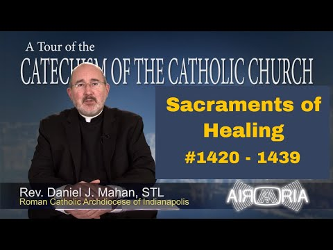 Tour of the Catechism #47 - Sacraments of Healing