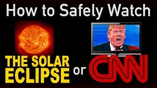 How to safely watch the eclipse or cnn