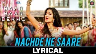 Download Hindi Video Songs - Nachde Ne Saare - Lyrical | Baar Baar Dekho | Sidharth M & Katrina K | Jasleen Royal