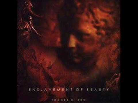 Enslavement of Beauty - And Still I Wither