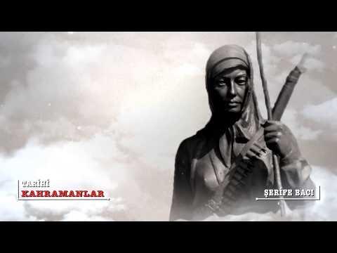 Tarihi Kahramanlar | Şerife Bacı