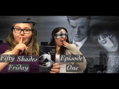 FIFTY SHADES FRIDAY | Ep 1: Scenes We Want In Fifty Shades Darker!!