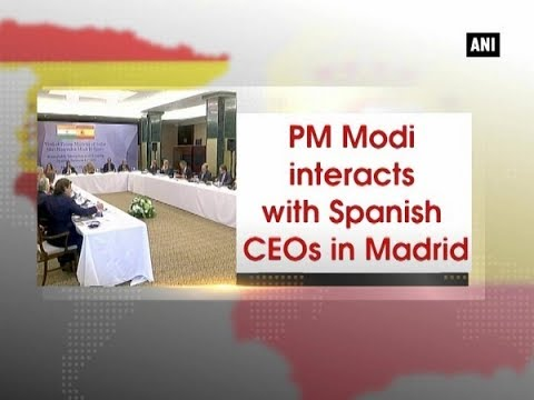 PM Modi interacts with Spanish CEOs in Madrid - ANI News