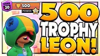 500 TROPHY LEON! Brawl Stars Gameplay My FIRST 500 Brawler!