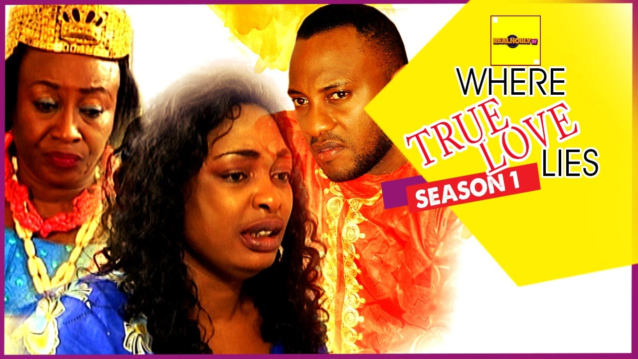 Download Nigerian Nollywood Movies - Where True Love Lies 1