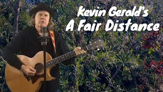 Kevin Gerald's A Fair Distance (with Lyrics).  Music and Lyrics by Kevin Gerald