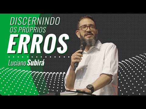 DISCERNINDO OS PROPRIOS ERROS - Luciano Subirá
