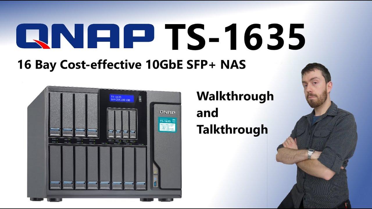 The QNAP TS-1635 16 Bay Cost-effective 10GbE SFP+ NAS Walkthrough and  Talkthrough