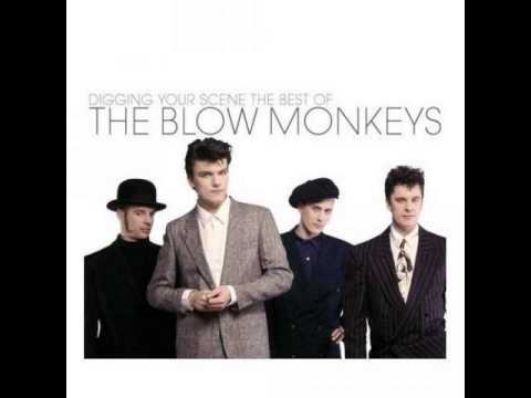 The Blow Monkeys  It Doesnt Have To Be This Way