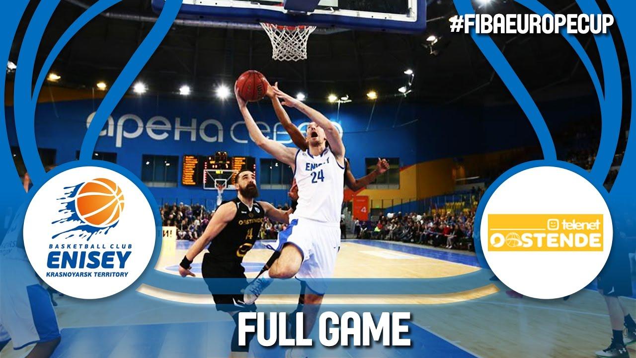 BC Enisey (RUS) v Telenet Oostende (BEL) - Quarter-Final - Full Game - FIBA Europe Cup 2016/17
