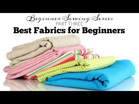 Best Fabrics for Beginner Sewing