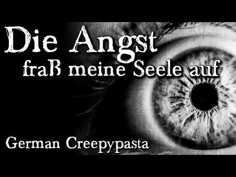 Die Angst fraß meine Seele auf - German CREEPYPASTA (Grusel, Horror, Hörbuch, Hörspiel) DEUTSCH