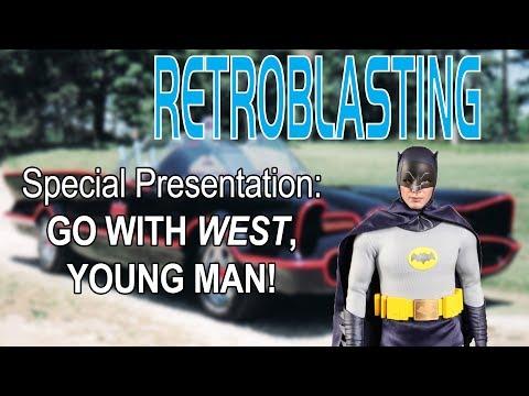 Adam West Tribute - Go With West, Young Man - RetroBlasting Special Presentation