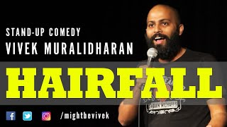 Hairfall | Stand Up Comedy By Vivek Muralidharan