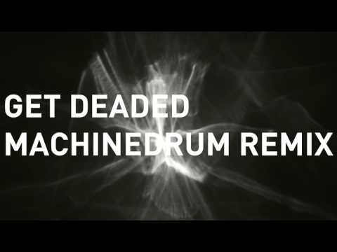 Noisia - Get Deaded (Machinedrum Remix)