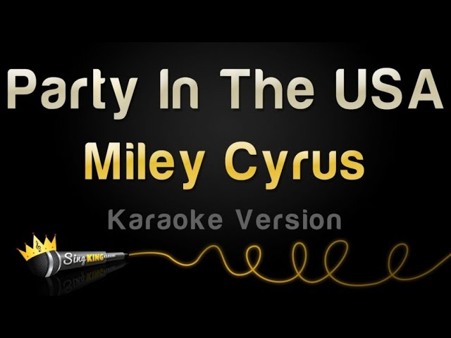 miley-cyrus-party-in-the-usa-karaoke-version-sing-king-karaoke