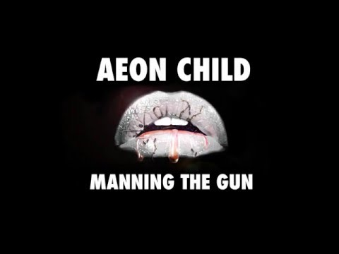 ÆonChild - Manning The Gun