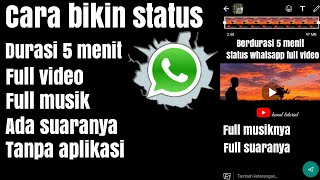 Cara bikin status whatsapp berdurasi panjang full video
