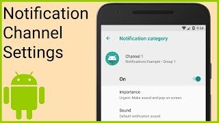 Notifications Tutorial Part 9 - NOTIFICATION CHANNEL SETTINGS - Android Studio Tutorial