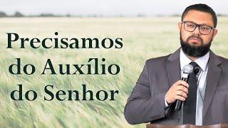 Precisamos do Auxílio do Senhor - Nelson Ferreira
