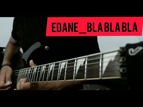 Edane_Bla Bla Bla Guitar Cover By ODdy Nine
