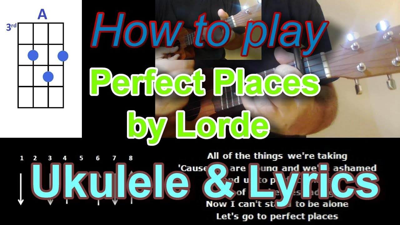 How to play perfect places by lorde ukulele cover youtube how to play perfect places by lorde ukulele cover hexwebz Choice Image