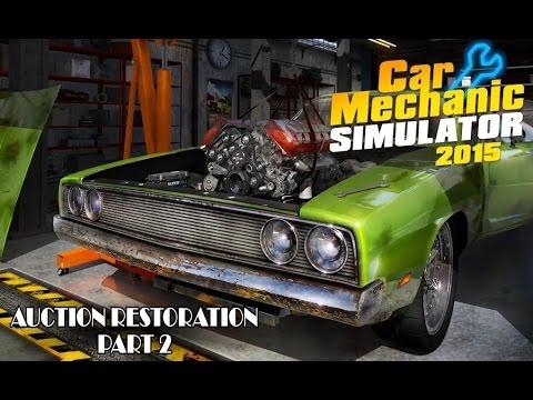 Auction Restoration Part 2 - Car Mechanic Simulator 2015