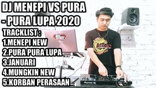 Gambar cover DJ MENEPI VS PURA - PURA LUPA 2020 [ INDO REMIX FULL BASS ]  DJ LIZZA MAHENDRA