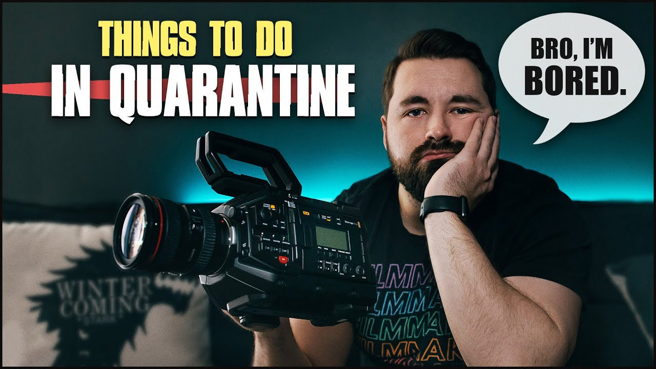Things for Filmmakers to do During Quarantine