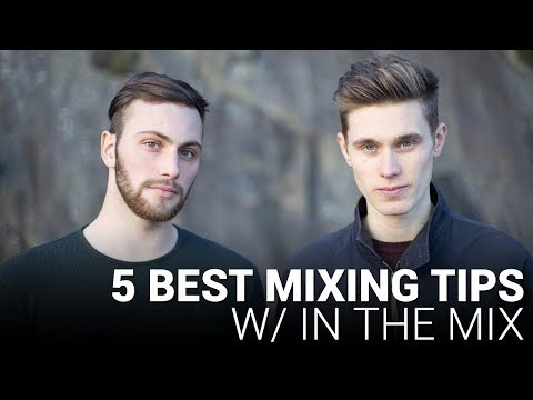 5 BEST MIXING TIPS!! w/ In The Mix