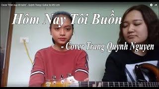 """Cover """" Hôm nay tôi buồn"""" - Quỳnh Trang. Guitar by Mỹ Linh"""