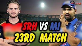 IPL 2018: MUMBAI INDIANS VS SUNRISERS HYDERABAD   FULL MATCH SUMMARY  23RD MATCH   25TH   APRIL VIVO