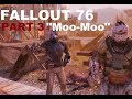 "Fallout 76 BETA: Part 3 ""Moo-Moo"""