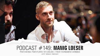 Podcast #149: Manig Loeser / Professional Poker Player / $11,000,000+ poker tournament earnings