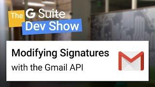 Ändern von E-Mail-Signaturen mit der Gmail API (Die G-Suite Dev-Show)