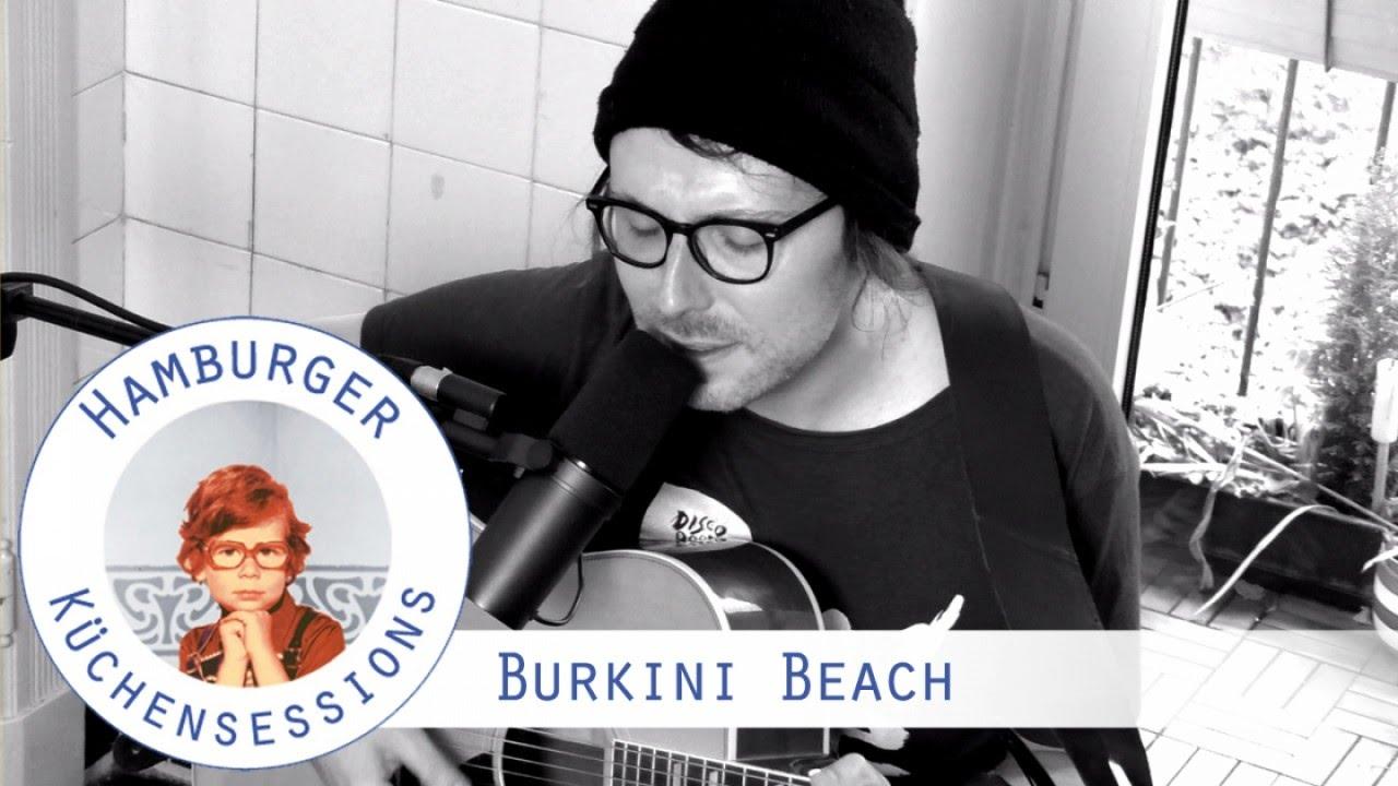 "Küchensessions Hamburg ~ burkini beach""hung over"" live @ hamburger küchensessions youtube"