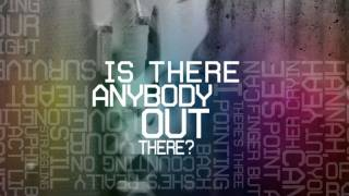 """Is Anybody Out There?"" Lyric Video - K"