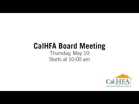 CalHFA Board Meeting - 5/10/2018
