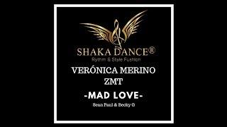 Choreo Verónica Merino Shaka Dance®  - Mad Love - Sean Paul&Becky G