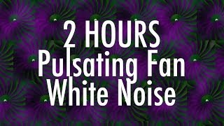 2hrs pulsating fan white noise for sleep relaxation