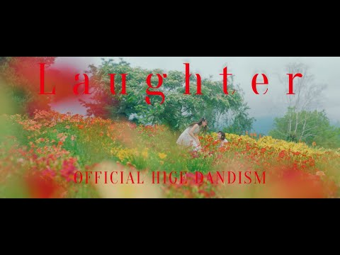 Official髭男dism - Laughter[Official Video]