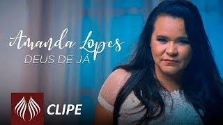 Amanda Lopes   Deus de Já [Clipe Oficial]