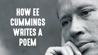 How E.E. Cummings Writes A Poem