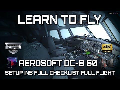 Full Tutorial and Checklists&INS: Aerosoft DC-8 50 P3D V4.2 4K