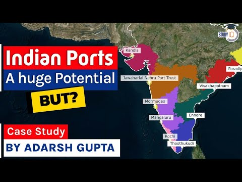 How Ports can play a vital role in Indian Economy? Facts about Major Sea Ports & Shipping Laws