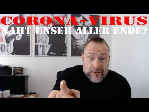 Corona Virus Naht unser aller Ende?