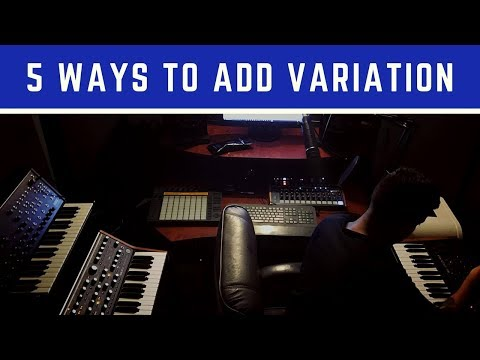 5 Tips For Adding Variation To Your Music