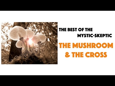Sacred Mushroom And The Cross Debunked
