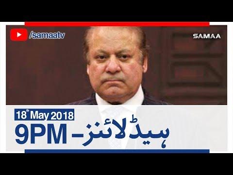 Samaa Headlines with Bulletin   09 PM   SAMAA TV   18 May 2018